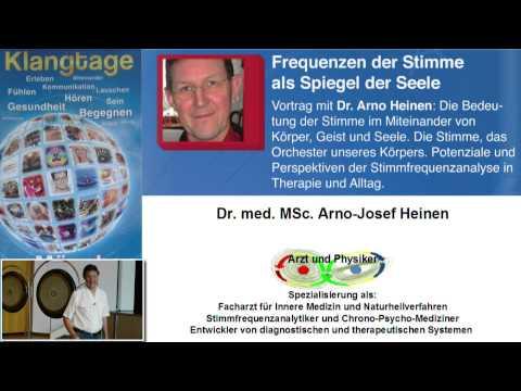 1/7: Dr. med. Arno Josef Heinen: Frequenzen der Stimme als Spiegel der Seele