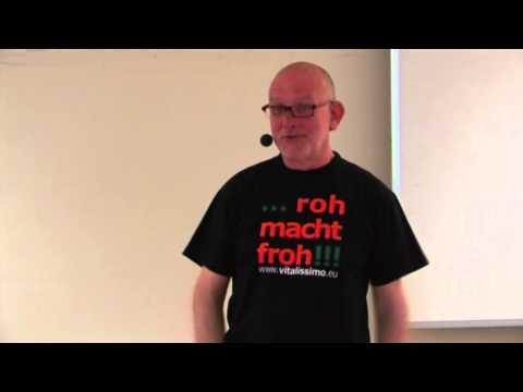 Norbert Wilms: Gesund zu sein bedarf es wenig, wer roh isst, ist ein König!