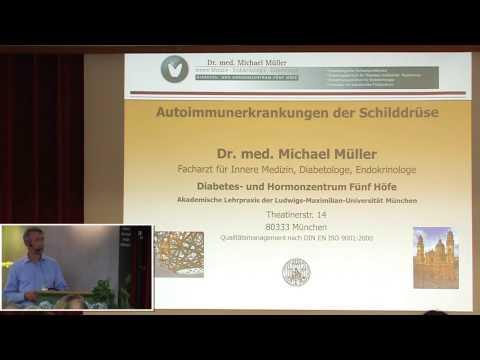 1/4: Dr. med. Michael Müller: Autoimmunerkrankungen der Schilddrüse