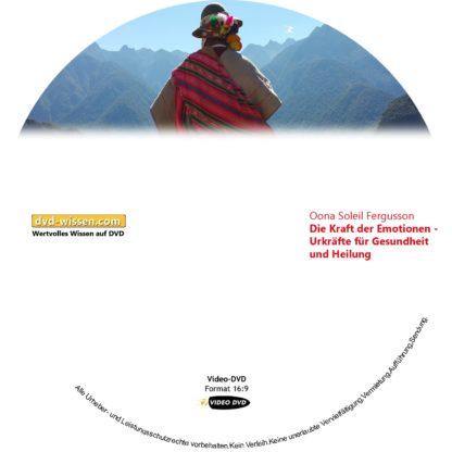 Oona Soleil Fergusson: Die Kraft der Emotionen - Urkräfte für Gesundheit und Heilung 1 DVD-Wissen - Experten Know How