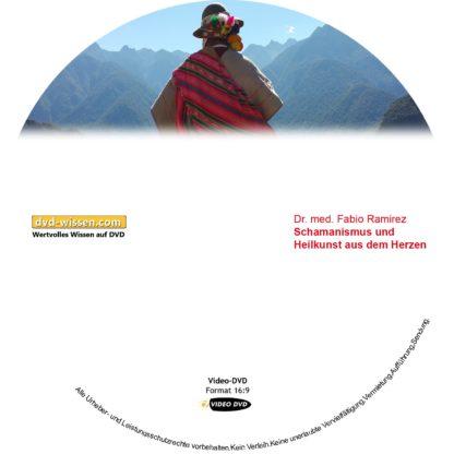 Dr. med. Fabio A. Ramirez: Schamanismus und Heilkunst aus dem Herzen 1 DVD-Wissen - Experten Know How