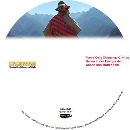 Mama Celia Shiguango Chimbo: Heilen in der Energie der Ahnen und Mutter Erde 1 DVD-Wissen - Experten Know How