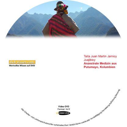 Taita Juan Martin Jamioy Juajibioy: Anzestrale Medizin aus Putumayo, Kolumbien 1 DVD-Wissen - Experten Know How