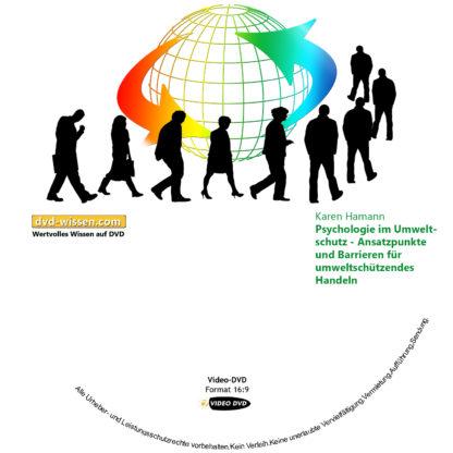 Karen Hamann: Psychologie im Umweltschutz - Ansatzpunkte und Barrieren für umweltschützendes Handeln 1 DVD-Wissen