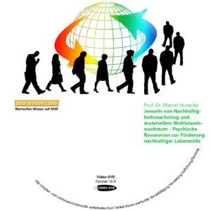 Prof. Dr. Marcel Hunecke: Jenseits von Nachhaltigkeitsmarketing und materiellem Wohlstandswachstum - Psychische Ressourcen zur Förderung nachhaltiger Lebensstile