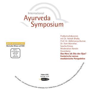 Podiumsdiskussion: Das Herz als Sitz des Ojas? Esoterische versus medizinische Perspektive (mit Dr. Ashish Bhalla, Prof. Dr. Abhimanyu Kumar, Dr. Ram Manohar, Sascha Kriese, Moderation Kerstin Rosenberg)