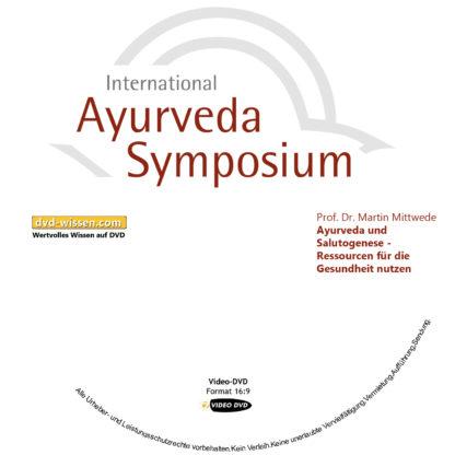 Prof. Dr. Martin Mittwede: Ayurveda und Salutogenese - Ressourcen für die Gesundheit nutzen 1 DVD-Wissen