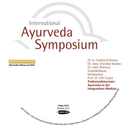 Podiumsdiskussion: Ayurveda in der integrativen Medizin (mit Dr. G. Geetha Krishnan, Dr. med. Christian Kessler, Dr. med. Rotraud Scheiderbauer, Moderation Prof. Dr. S.N. Gupta) 1 DVD-Wissen - Experten Know How