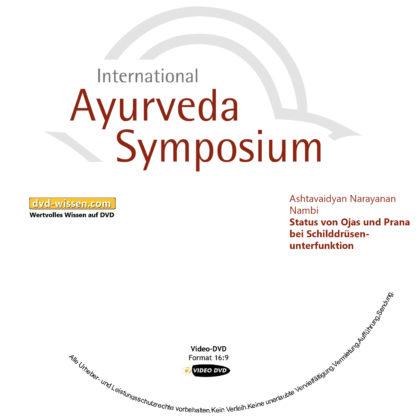 Ashtavaidyan Narayanan Nambi: Status von Ojas und Prana bei Schilddrüsenunterfunktion 1 DVD-Wissen - Experten Know How