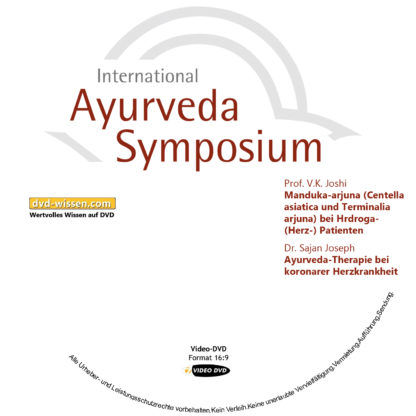 Prof. V.K. Joshi / Dr. Sajan Joseph: Manduka-arjuna (Centella asiatica und Terminalia arjuna) bei Hrdroga- (Herz-) Patienten / Ayurveda-Therapie bei koronarer Herzkrankheit 1 DVD-Wissen