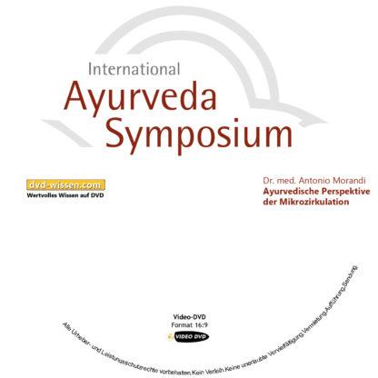 Dr. med. Antonio Morandi: Ayurvedische Perspektive der Mikrozirkulation 1 DVD-Wissen - Experten Know How