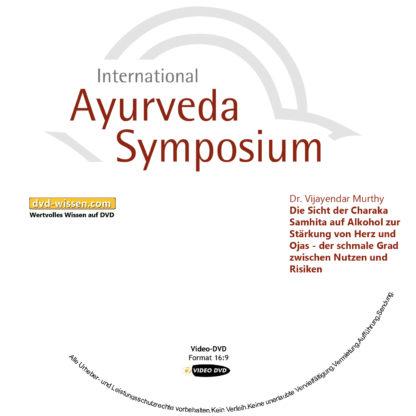 Dr. Vijayendar Murthy: Die Sicht der Charaka Samhita auf Alkohol zur Stärkung von Herz und Ojas - der schmale Grad zwischen Nutzen und Risiken 1 DVD-Wissen - Experten Know How