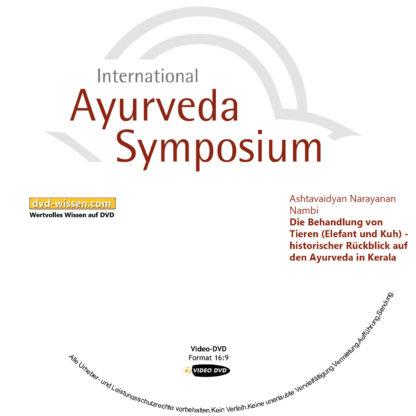 Ashtavaidyan Narayanan Nambi: Die Behandlung von Tieren (Elefant und Kuh) - historischer Rückblick auf den Ayurveda in Kerala 1 DVD-Wissen - Experten Know How