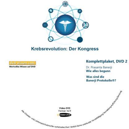 "Komplettpaket des Kongress ""Die Krebsrevolution - Banerji Protokolle™"" mit Dr. Prasanta Banerji, Dr. Miguel Corty Friedrich, Dr. Michaela Dane, Dr. med. Siddhartha Popat, Dr. Franz Enzmann 2 DVD-Wissen - Experten Know How"
