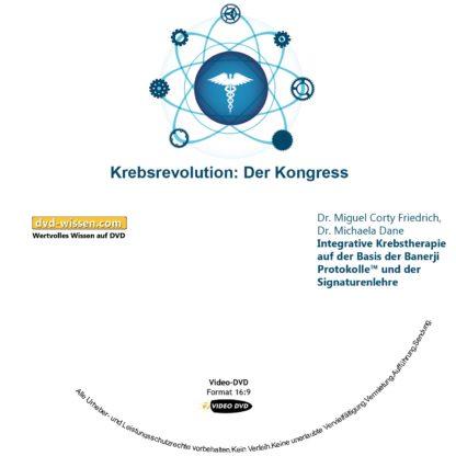 Dr. Miguel Corty Friedrich, Dr. Michaela Dane: Integrative Krebstherapie auf der Basis der Banerji Protokolle™ und der Signaturenlehre 1 DVD-Wissen - Experten Know How