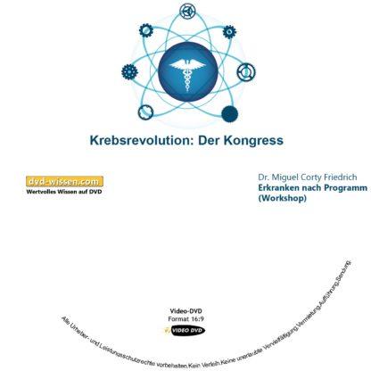 Dr. Miguel Corty Friedrich: Erkranken nach Programm (Workshop) 1 DVD-Wissen - Experten Know How
