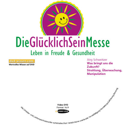 Jörg Schweitzer: Was bringt uns die Zukunft? Strahlung, Überwachung, Manipulation 1 DVD-Wissen - Experten Know How