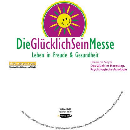 Hermann Meyer: Das Glück im Horoskop. Psychologische Astrologie 1 DVD-Wissen