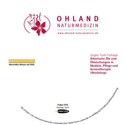 Jürgen Trott-Tschepe: Ätherische Öle und Ölmischungen in Medizin, Pflege und Aromatherapie (Workshop) 1 DVD-Wissen - Experten Know How