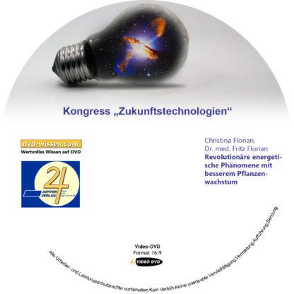 Christina Florian, Dr. med. Fritz Florian: Revolutionäre energetische Phänomene mit besserem Pflanzenwachstum 1 DVD-Wissen - Experten Know How
