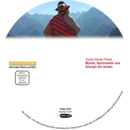 Mystik, Spiritualität und Energie der Anden, Guido Alinas Flores 1 DVD-Wissen - Experten Know How