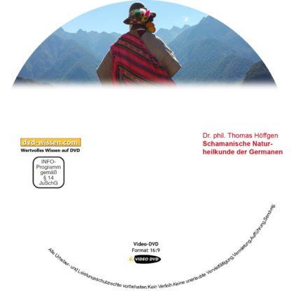 Schamanische Naturheilkunde der Germanen, Dr. phil. Thomas Höffgen 1 DVD-Wissen - Experten Know How
