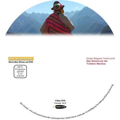 Das Geheimnis der Tolteken Mexikos, Sergio Magana Ocelocoyotl 1 DVD-Wissen - Experten Know How