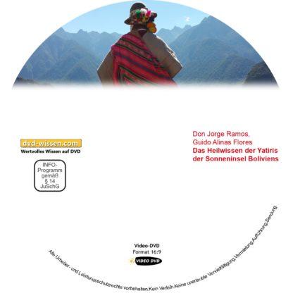 Das Heilwissen der Yatiris der Sonneninsel Boliviens, Don Jorge Ramos und Guido Alinas Flores 1 DVD-Wissen - Experten Know How