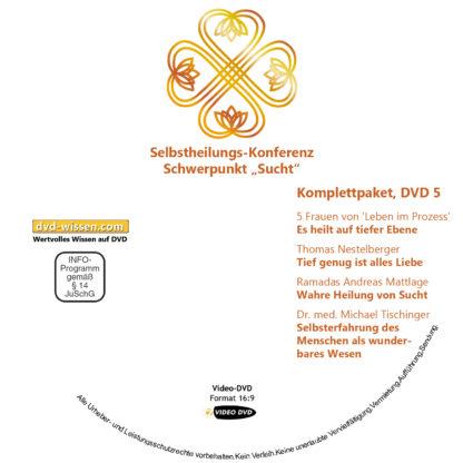 Selbstheilungskonferenz Schwerpunkt Sucht, DVD-Komplettpaket 5 DVD-Wissen - Experten Know How