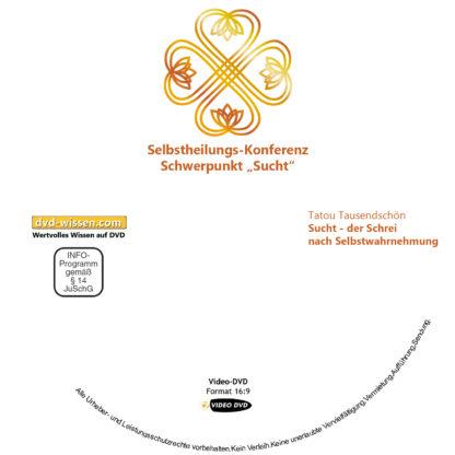 Tatou Tausendschön: Sucht - der Schrei nach Selbstwahrnehmung 1 DVD-Wissen - Experten Know How