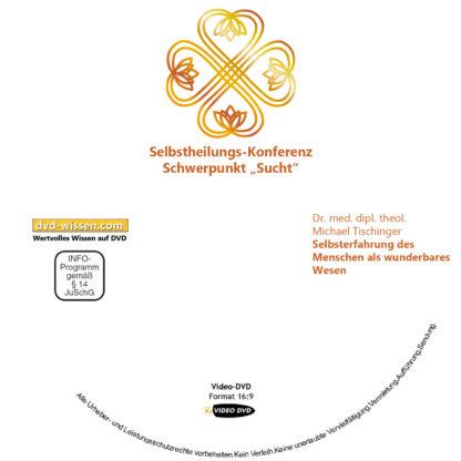 Dr. med. dipl. theol. Michael Tischinger: Selbsterfahrung des Menschen als wunderbares Wesen 1 DVD-Wissen - Experten Know How