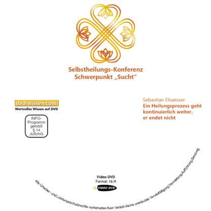 Sebastian Elsaesser: Ein Heilungsprozess geht kontinuierlich weiter, er endet nicht 1 DVD-Wissen - Experten Know How