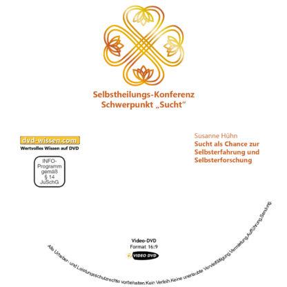 Susanne Hühn: Sucht als Chance zur Selbsterfahrung und Selbsterforschung 1 DVD-Wissen - Experten Know How