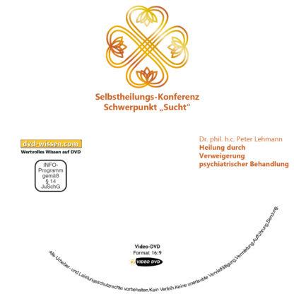 Dr. phil. h.c. Peter Lehmann: Heilung durch Verweigerung psychiatrischer Behandlung 1 DVD-Wissen - Experten Know How