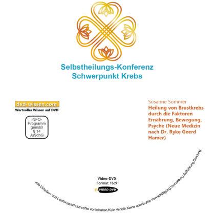Susanne Sommer: Heilung von Brustkrebs durch die Faktoren Ernährung, Bewegung, Psyche (Neue Medizin nach Dr. Ryke Geerd Hamer) 1 DVD-Wissen - Experten Know How