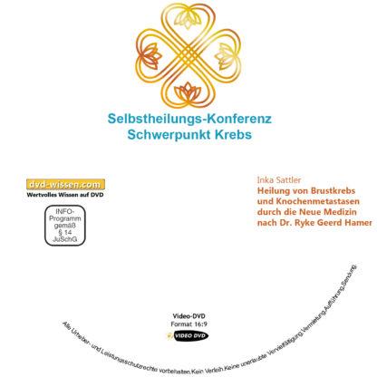 Inka Sattler: Heilung von Brustkrebs und Knochenmetastasen durch die Neue Medizin nach Dr. Ryke Geerd Hamer 1 DVD-Wissen - Experten Know How