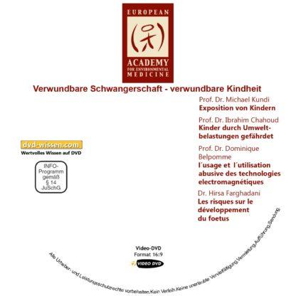 Verwundbare Schwangerschaft – verwundbare Kindheit - DVD-Komplettpaket der 17. Umweltmedizinischen Jahrestagung 2 DVD-Wissen