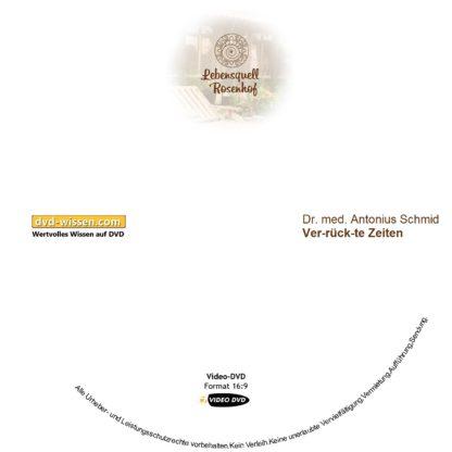 Dr. med. Antonius Schmid: Ver-rück-te Zeiten! 1 DVD-Wissen - Experten Know How
