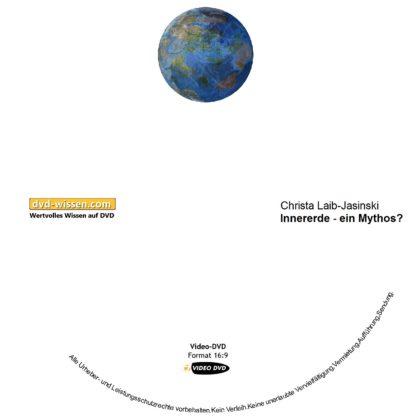 Christa Laib-Jasinski: Innererde - ein Mythos? 1 DVD-Wissen - Experten Know How