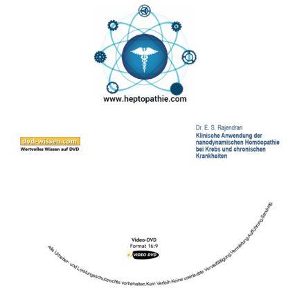 Dr. E.S. Rajendran: Klinische Anwendung der nanodynamischen Homöopathie bei Krebs und chronischen Krankheiten 1 DVD-Wissen