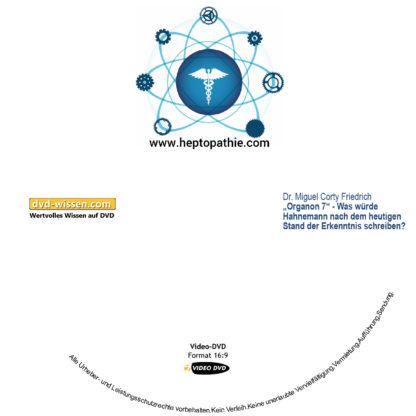 """Dr. Miguel Corty Friedrich: """"Organon 7"""" - was würde Hahnemann nach dem heutigen Stand der Erkenntnis schreiben? 1 DVD-Wissen - Experten Know How"""