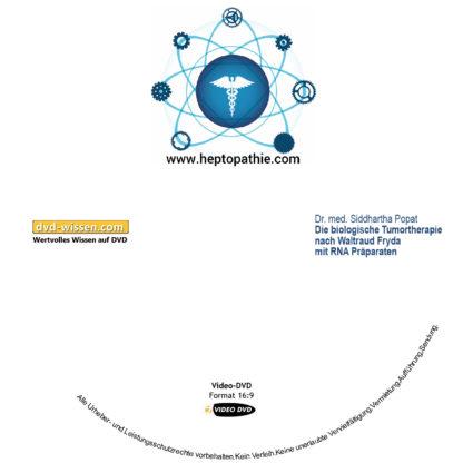 Dr. med. Siddhartha Popat: Die biologische Tumortherapie nach Waltraud Fryda mit RNA Präparaten 1 DVD-Wissen - Experten Know How