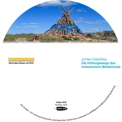Jo'Han Chánt'Ney: Die Heilungswege des indianischen Medizinrads 1 DVD-Wissen - Experten Know How