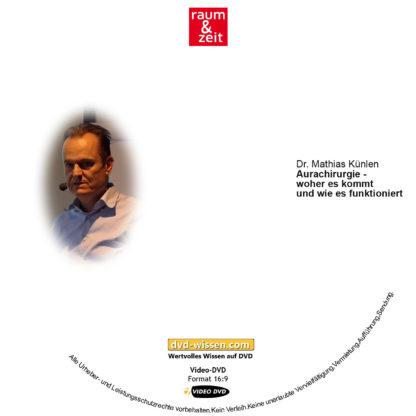Dr. Mathias Künlen: Aurachirurgie - woher es kommt und wie es funktioniert 1 DVD-Wissen