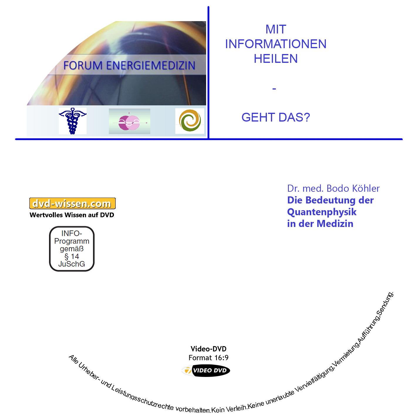Dr. med. Bodo Köhler: Die Bedeutung der Quantenphysik in der Medizin 1 DVD-Wissen - Experten Know How