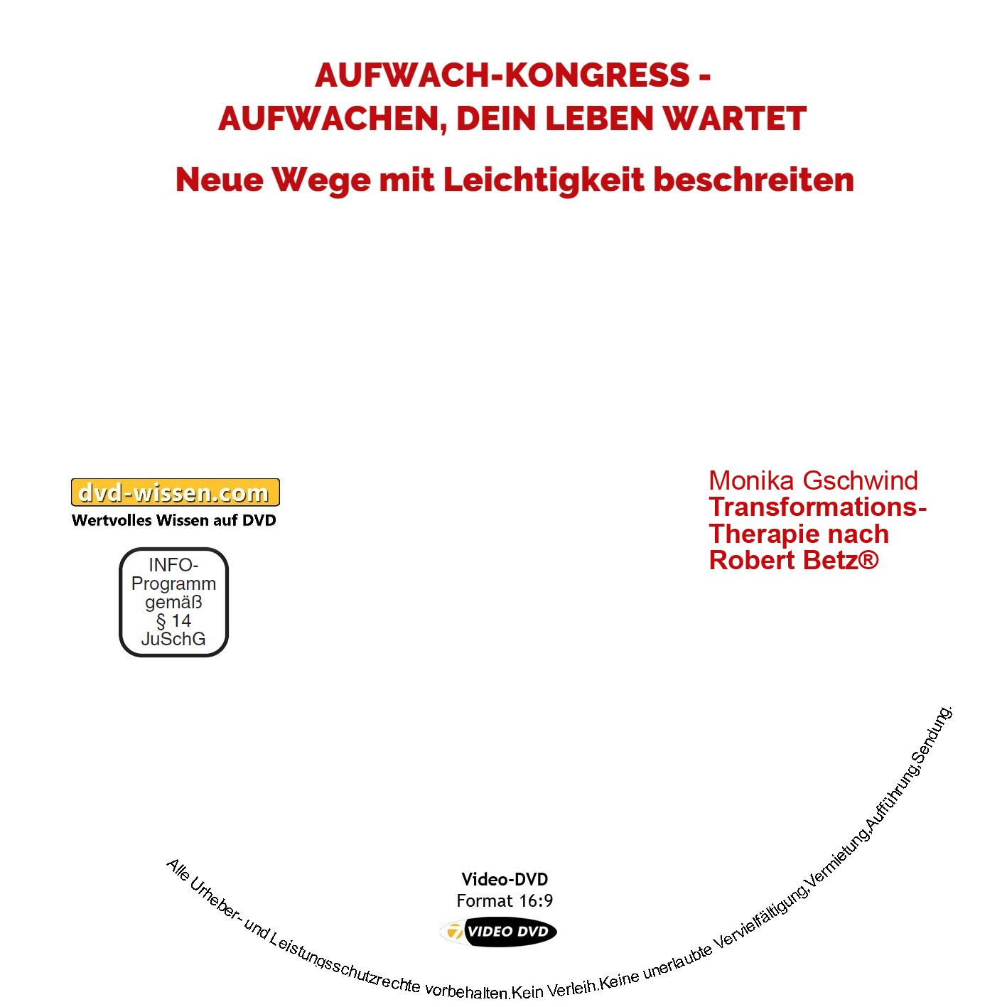 Monika Gschwind: Transformations-Therapie nach Robert Betz® 1 DVD-Wissen - Experten Know How
