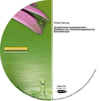 Robert Barring: Strukturierte komplementäre Verfahren bei chemotherapeutischer Basistherapie 1 DVD-Wissen - Experten Know How