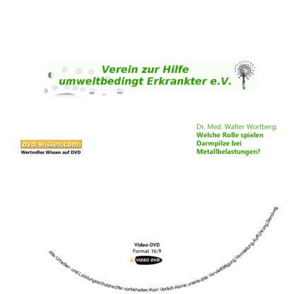 Dr. med. Walter Wortberg: Welche Rolle spielen Darmpilze bei Metallbelastungen? 1 DVD-Wissen - Experten Know How