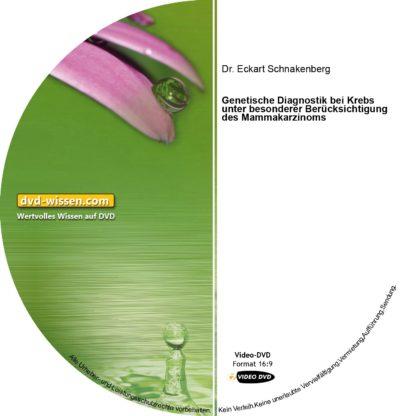 Dr. Eckart Schnakenberg: Genetische Diagnostik bei Krebs unter besonderer Berücksichtigung des Mammakarzinoms 1 DVD-Wissen - Experten Know How