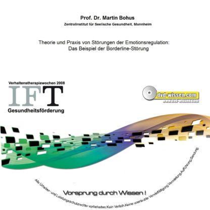 Prof. Dr. Martin Bohus: Theorie und Praxis von Störungen der Emotionsregulation: Das Beispiel der Borderline-Störung 1 DVD-Wissen - Experten Know How